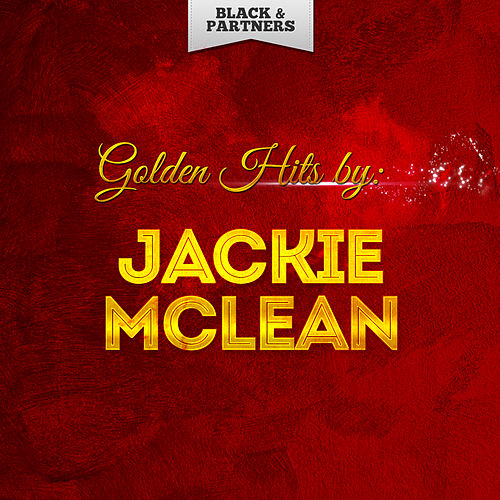 Golden Hits By Jackie Mclean by Jackie McLean