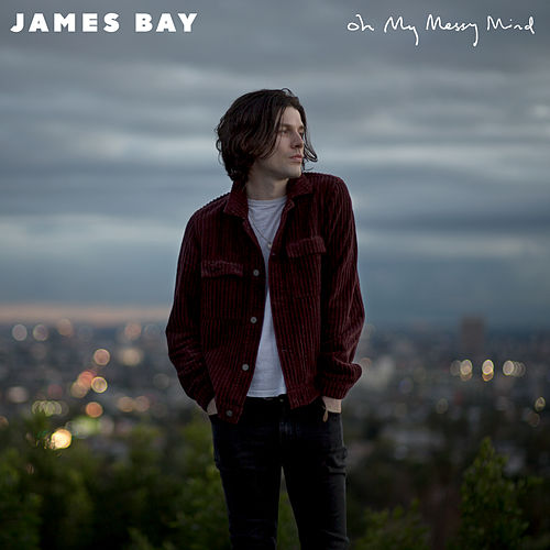 Oh My Messy Mind van James Bay