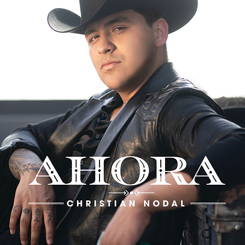 Ahora by Christian Nodal