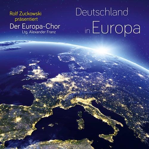 Rolf Zuckowski präsentiert: Deutschland in Europa von Der Europa-Chor
