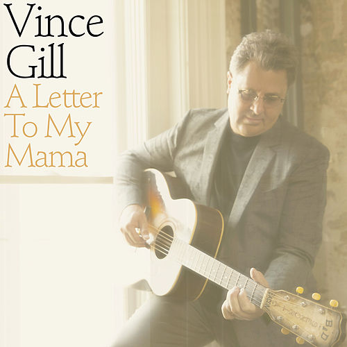 A Letter To My Mama von Vince Gill