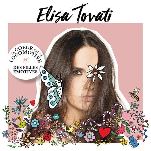Le cœur est la locomotive des filles émotives de Elisa Tovati