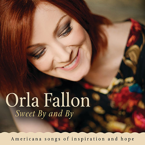 Sweet By And By von Órla Fallon