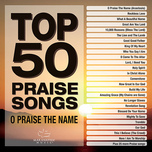 Top 50 Praise Songs - O Praise The Name de Marantha Music