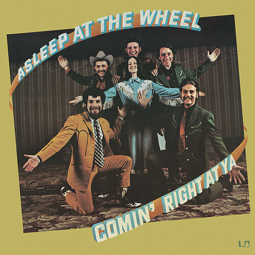 Comin' Right At Ya by Asleep at the Wheel