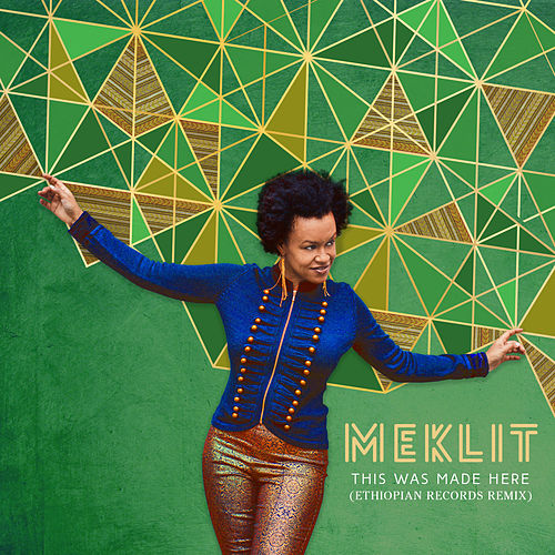 This Was Made Here (Ethiopian Records Remix) by Meklit