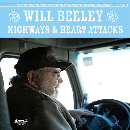 Highways & Heart Attacks by Will Beeley