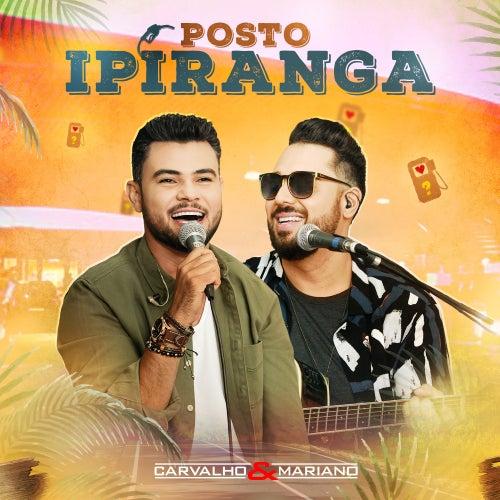 Posto Ipiranga (Ao Vivo) de Carvalho & Mariano
