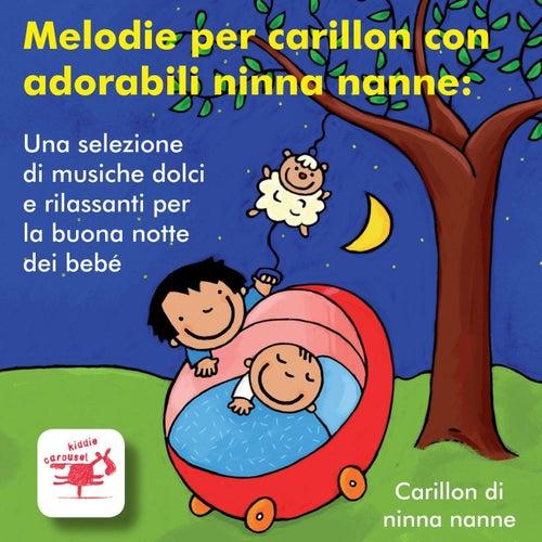 Carillon Ninna Nanna.Melodie Per Carillon Con Adorabili Ninna Nanne By Carillon