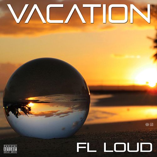 Vacation by Fl Loud