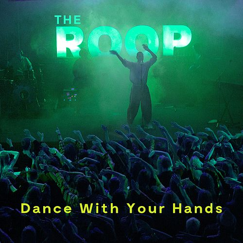 Dance With Your Hands by Roop
