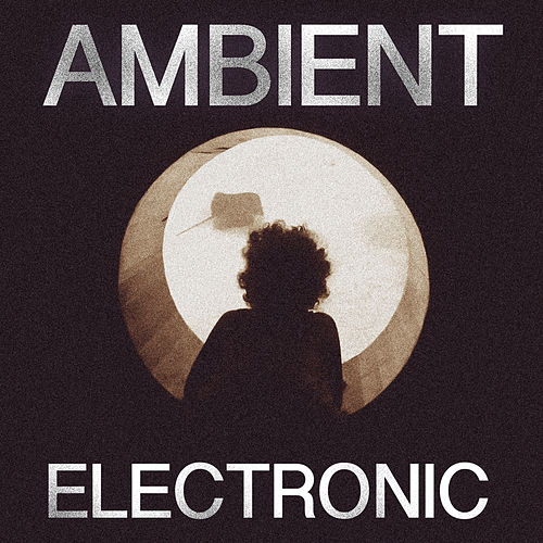 Ambient Electronic by Various Artists