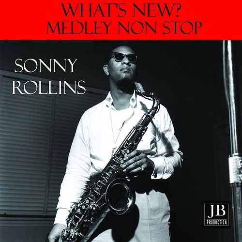 What's New? Medley: If I Would Ever Leave You / Don't Stop the Carnival / Jungoso / Bluesongo / The Night Has a Thousand Eyes / Brownskin Girl de Sonny Rollins