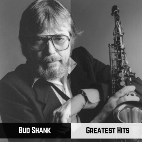 Greatest Hits by Bud Shank