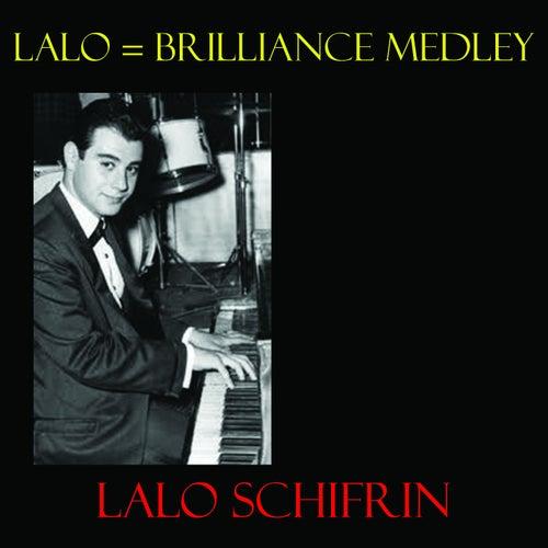 Lalo = Brilliance Medley: The Snake's Dance / An Evening in Sao Paulo / Desafinado / Kush / Rhythm-a-Ning / Mount Olive / Cubano Be / Sphayros de Lalo Schifrin