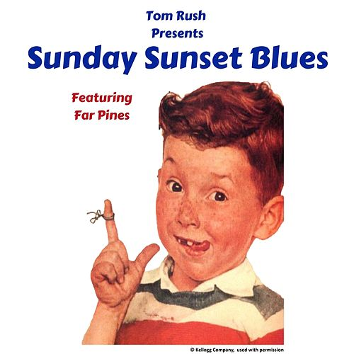 Sunday Sunset Blues (feat. Far Pines) by Tom Rush