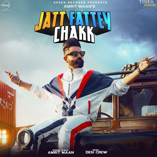 Jatt Fattey Chakk - Single by Amrit Maan
