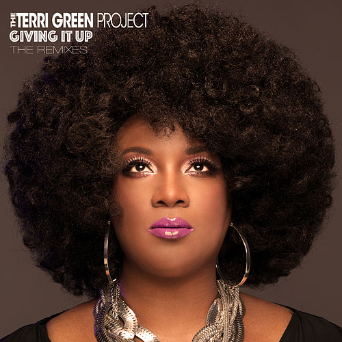 Giving It Up (The Remixes) von The Terri Green Project