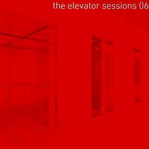 The Elevator Sessions 06 (Compiled & Mixed by Klangstein) von Various Artists