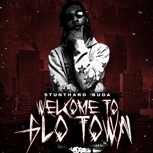 Welcome to Glo Town by Stunthard Buda