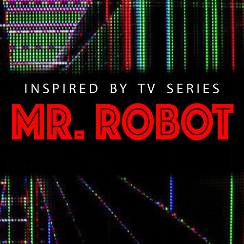 Inspired By TV Series 'Mr. Robot' von Various Artists