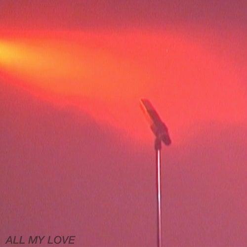 All My Love by John Eatherly