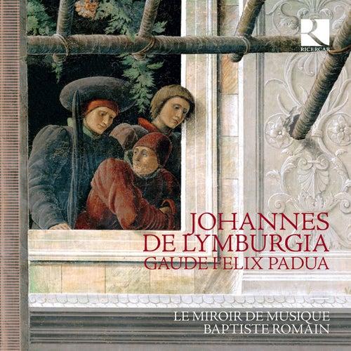 De Lymburgia: Gaude Felix Padua de Le Miroir de Musique