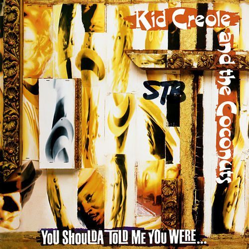 You Shoulda Told Me You Were... de Kid Creole & the Coconuts
