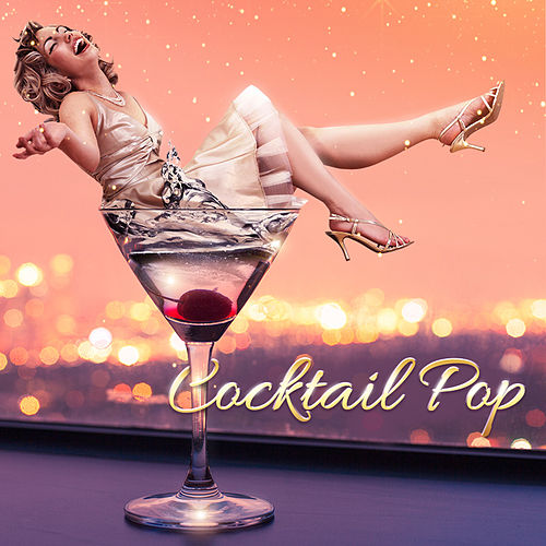 Cocktail Pop by Various Artists