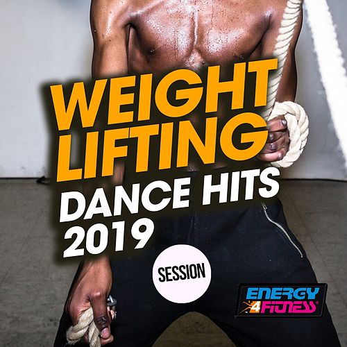Weight Lifting Dance Hits 2019 Session by Various Artists