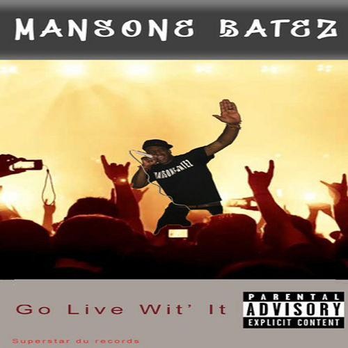 Go Live Wit It by Mansone Batez