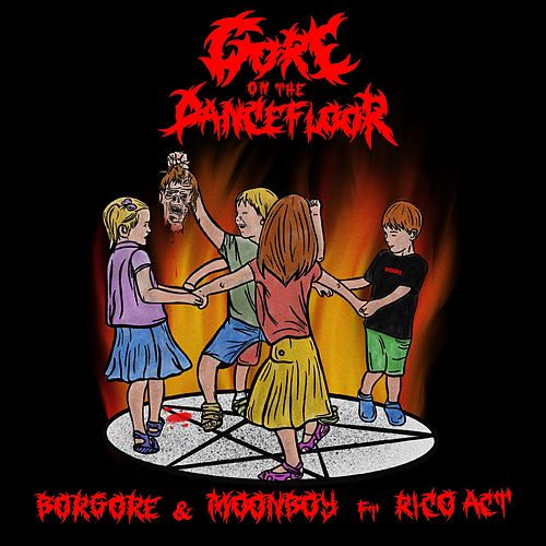 Gore On The Dancefloor by Borgore