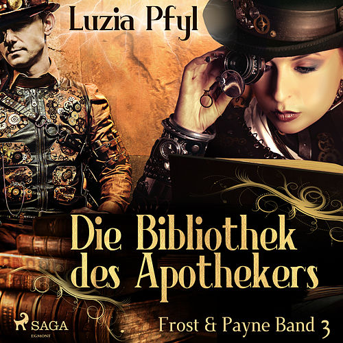Die Bibliothek des Apothekers - Frost & Payne, Band 3 (Ungekürzt) von Luzia Pfyl