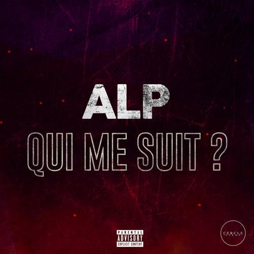 Qui Me Suit? de Alp