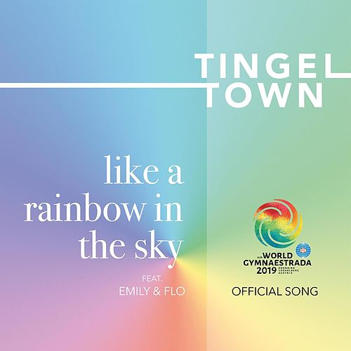 Like a rainbow in the sky (World Gymnaestrada 2019 Official Song) von TingelTown