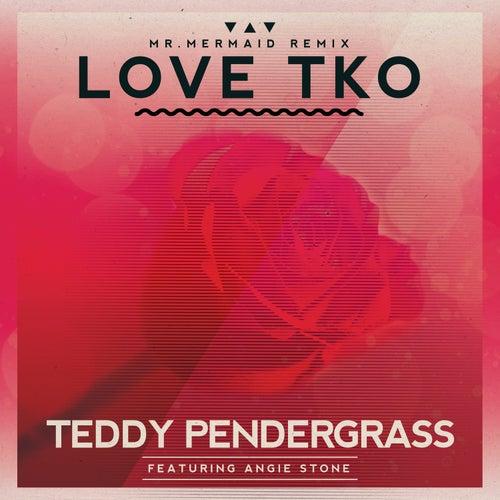 Love TKO (feat. Angie Stone) - Mr. Mermaid Remix by Teddy Pendergrass