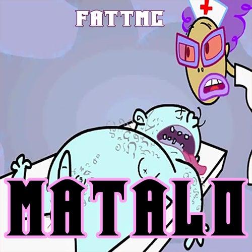 Matalo de Fatt Mc