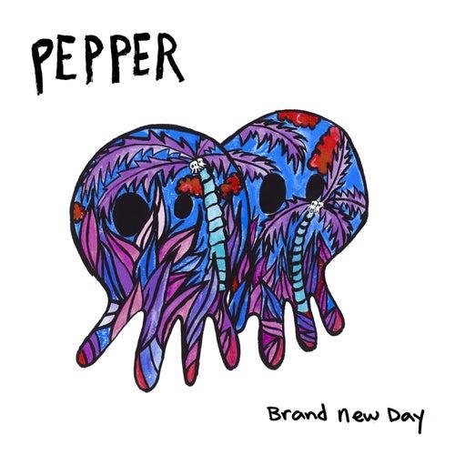 Brand New Day von Pepper