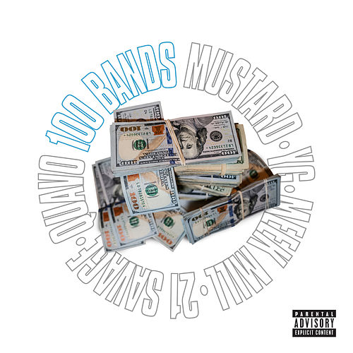 100 Bands (feat. 21 Savage, YG, Meek Mill & Quavo) by Mustard