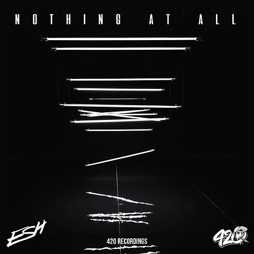 Nothing at All de Esh