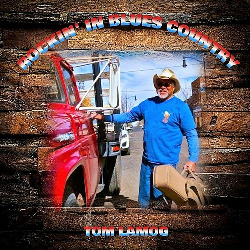 Rockin' in Blues Country by Tom Lamog