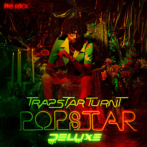 TrapStar Turnt PopStar (Deluxe) by PnB Rock