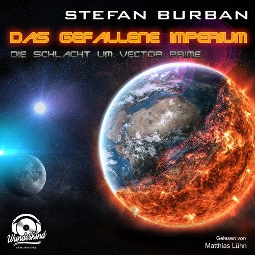Die Schlacht um Vector Prime - Das gefallene Imperium, Band 2 (ungekürzt) von Stefan Burban