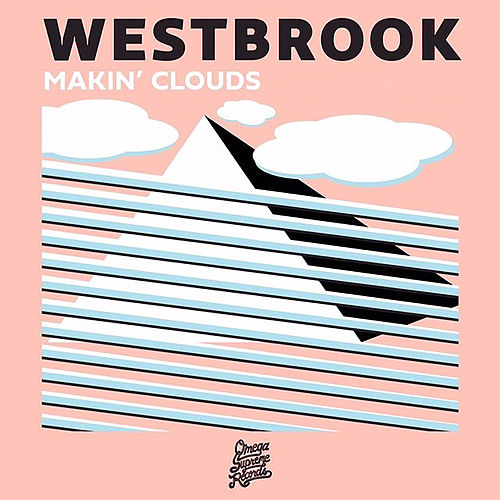 Makin' Clouds by Westbrook