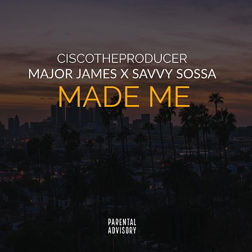 Made Me de CiscoTheProducer