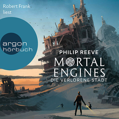 Mortal Engines - Die verlorene Stadt (Ungekürzte Lesung) von Philip Reeve