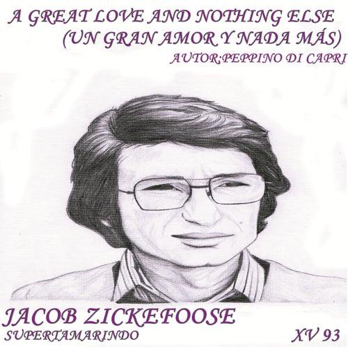 A Great Love And Nothing Else (Un Gran Amor y Nada Más) by Jacob Zickefoose