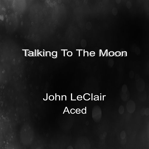 Talking to the Moon von John Leclair