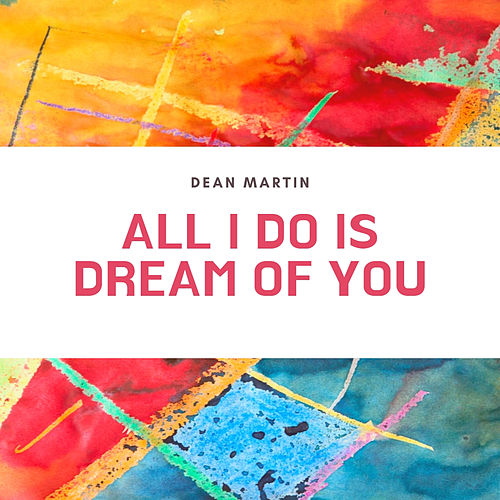 All I Do Is Dream of You von Dean Martin
