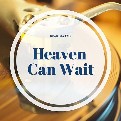 Heaven Can Wait by Dean Martin